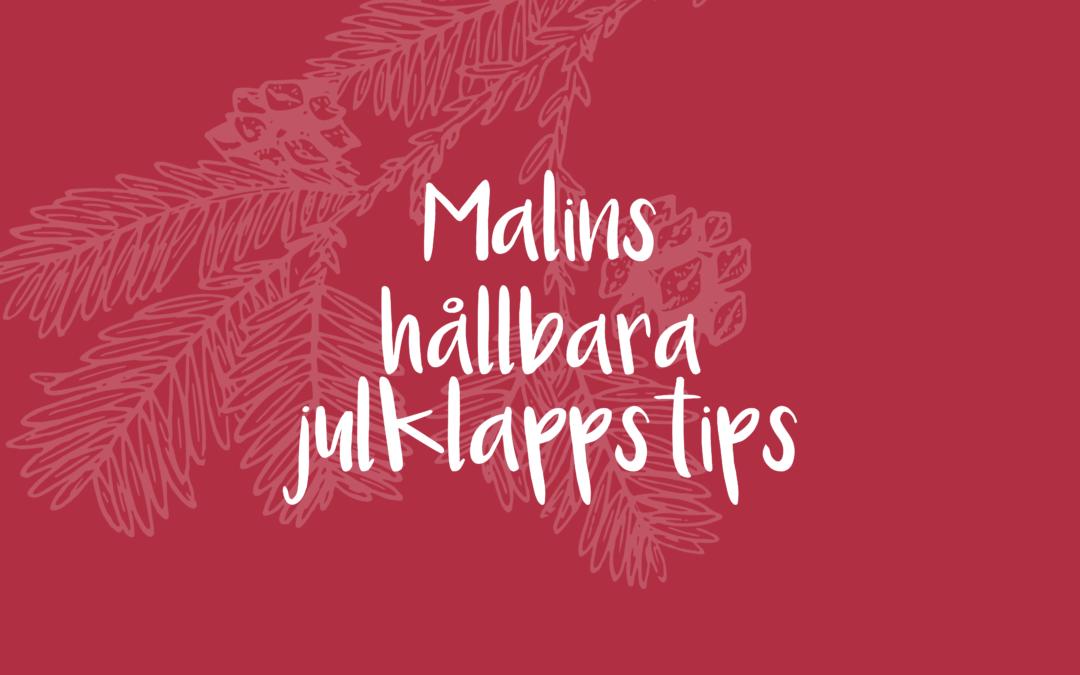 Malins hållbara julklappstips